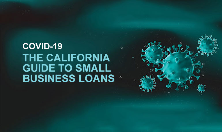 The California Guide to Coronavirus Small Business Loans
